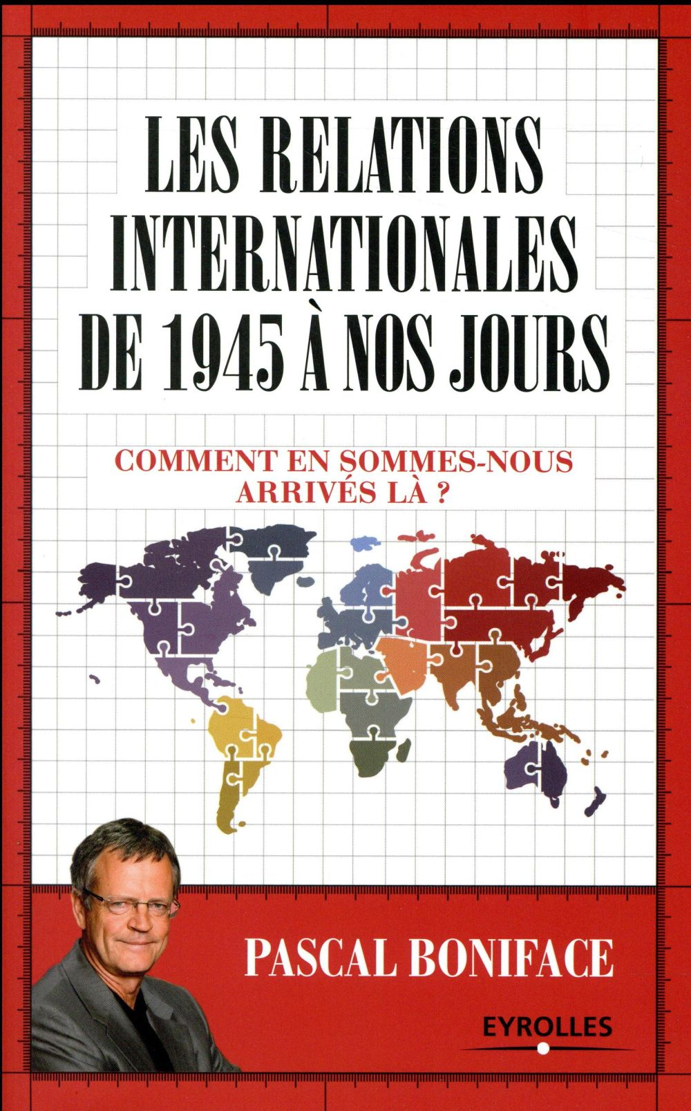 LES RELATIONS INTERNATIONALES DE 1945 A NOS JOURS